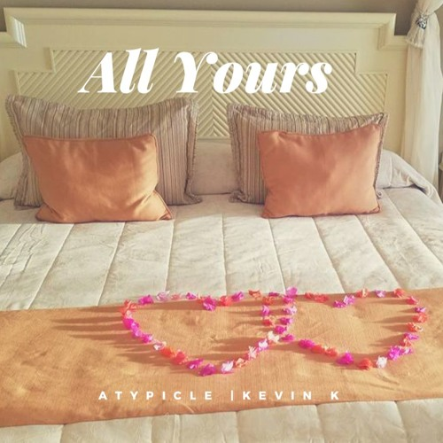 All Yours (feat. Kevin K)
