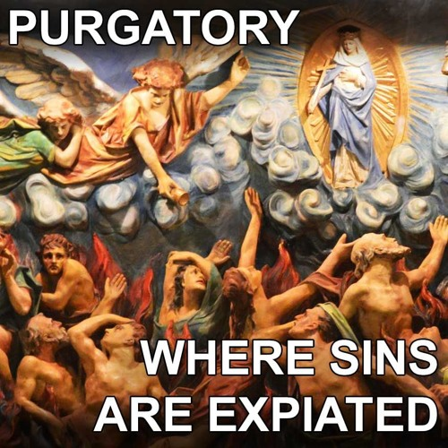 Purgatory where sins are expiated
