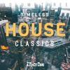 Timeless House Classics Mix Vol.3