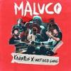 Karetus x Wet Bed Gang - Maluco (NAT PROJECT Remix) Portada del disco