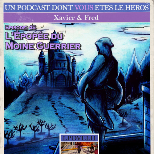 PDVELH 45: L'Epopée du Moine Guerrier