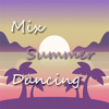Mix Summer Dancing - [Dj Ej 2018] Portada del disco
