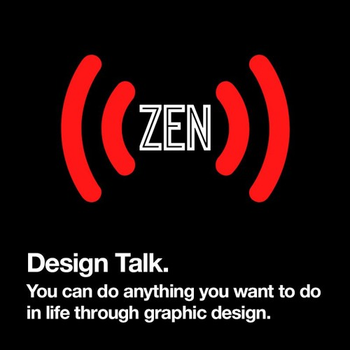 ZENPODCAST #008 - Design Talk