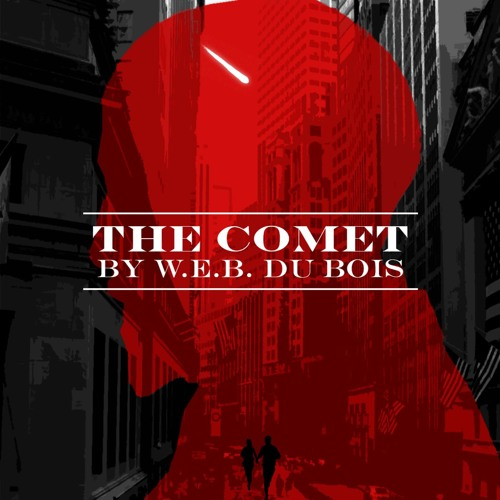 The Comet by W.E.B. Du Bois