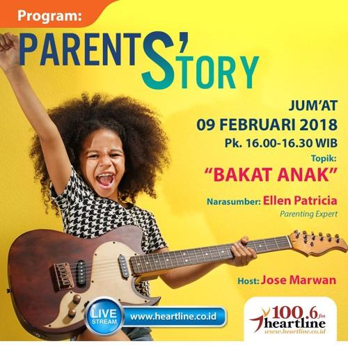 Parent's Story | Edisi 09 Februari 2018