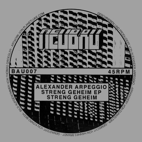 Alexander Arpeggio - Streng Geheim EP - BAU007