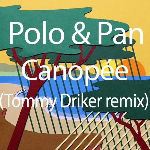 Polo Pan Canopee Tommy Driker Remix By Tommy Driker Official