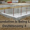 A Foundation Is Being Laid. Deuteronomy 4