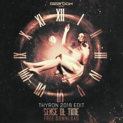 Sense Of Time (Thyron 2018 Edit) [FREE DOWNLOAD!!]