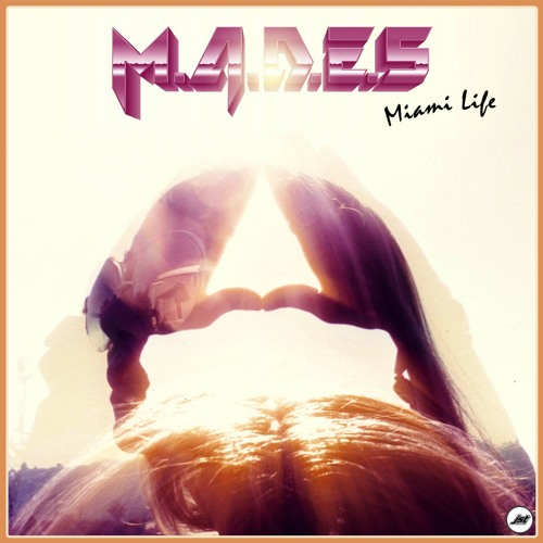 M.A.D.E.S - Miami Life