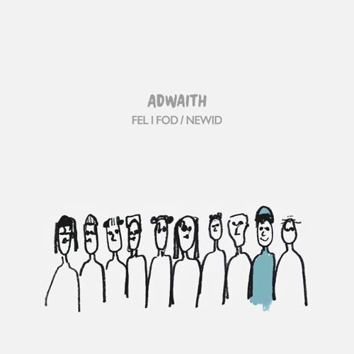Adwaith - Fel I Fod