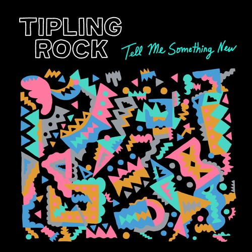 Tipling Rock - Tell Me Something New