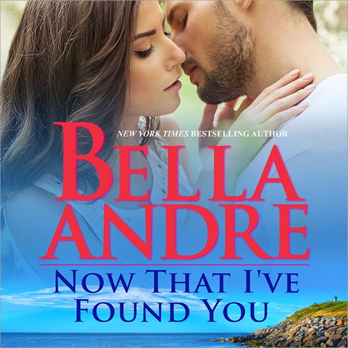 Excerpt from NOW THAT I'VE FOUND YOU (New York Sullivans by Bella Andre)