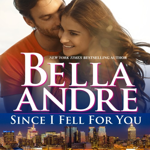 Excerpt from SINCE I FELL FOR YOU (New York Sullivans by Bella Andre)
