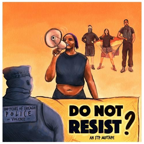 Do Not Resist? An FTP Mixtape
