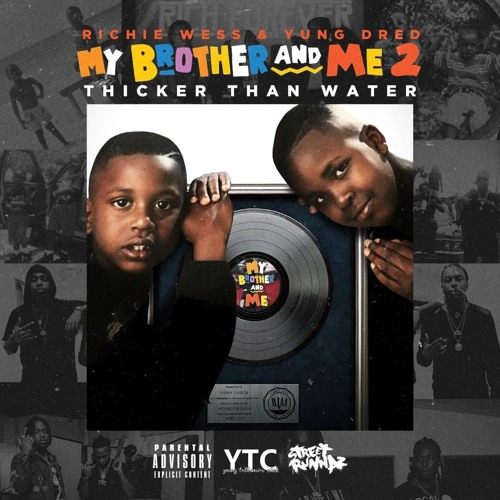Richie Wess & Yung Dred - My Brother and Me 2