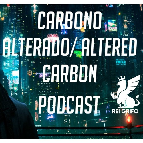 008: Outras Midias - Carbono Alterado e Altered Carbon