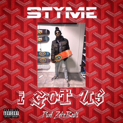 Styme - I Got Us Prod. ZekeBeats