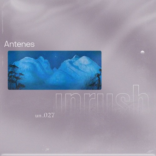 027 - Unrushed by Antenes