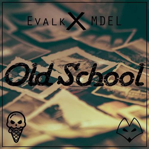 Evalk & MDEL - Old School
