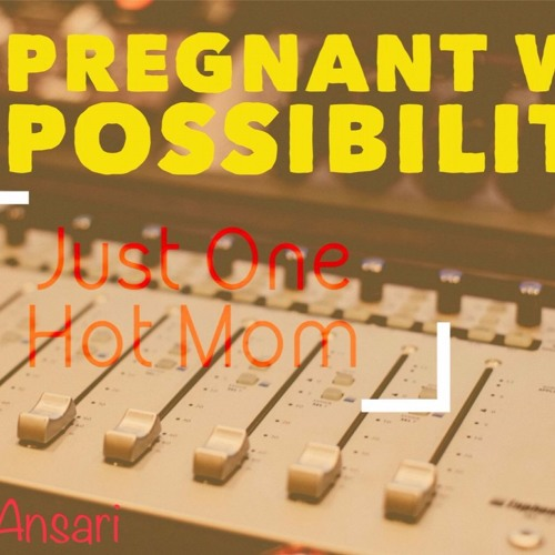 Pregnant With Possibilities