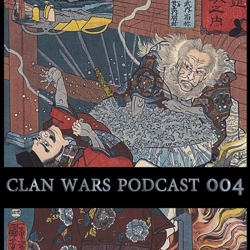 Clan Wars Podcast 004 (Free D/L)