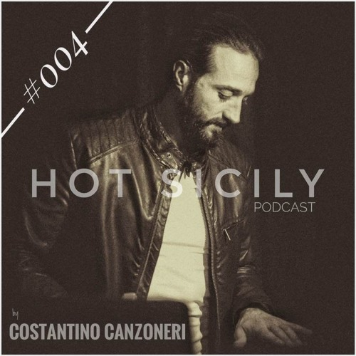 Costantino Canzoneri - Hot Sicily Podcast #004