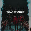 Walk It Talk It (Dstar x Rick Wonder Remix)