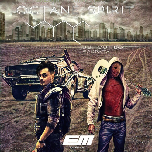 Sakpata X Buffout Boy - Octane Spirit ( Original Mix)