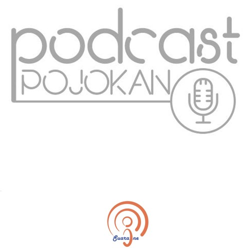 Episode 06 - Nongkrong Bareng Podcast Pojokan
