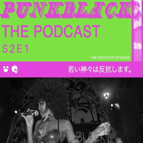 PUNK BLACK The Podcast Season 2 Ep 1