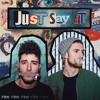 Just Say It - Fly By Midnight