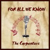 FOR ALL WE KNOW (The Carpenters )cover version
