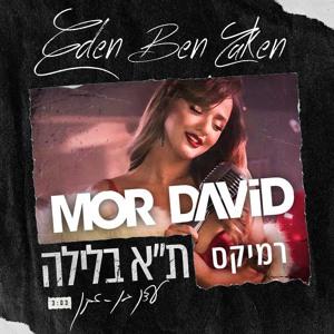 עדן בן זקן - תל אביב בלילה - מור דוד רמיקס mp3