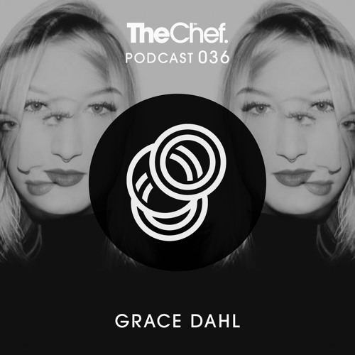 Grace Dahl - THE CHEF PODCAST 036