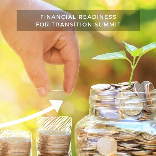 Financial Readiness for Transition Summit