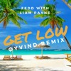 Zedd Ft. Liam Payne - Get Low (Remix)