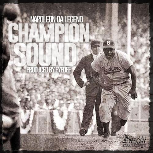 """Napoleon Da Legend """"Champion Sound"""" Prod (EyeDee)"""