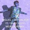 Miguel Sky Walker Ft Travis Scott Meirlin Remix Mp3