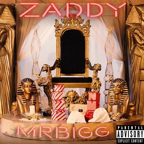 Zaddy- Mr. BIGG