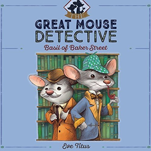 Basil of Baker Street: The Great Mouse Detective, Book 1