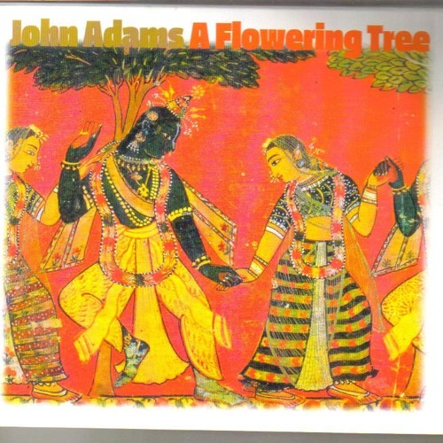 O Mother, A Flowering Tree, John Adams