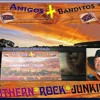 SOUTHERN ROCK JUNKIES from Amigos & Banditos