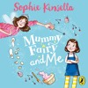 Mummy Fairy and Me written and read by Sophie Kinsella (Audiobook Extract)