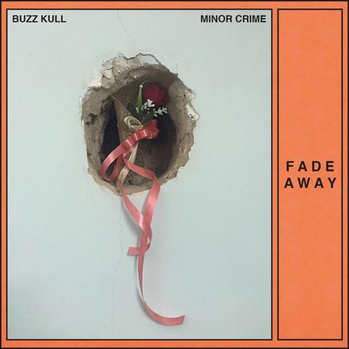 Buzz Kull / Minor Crime - Fade Away