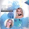 Zara Larsson vs. Avril Lavigne - So Complicated (SG Selecta Short Blend)