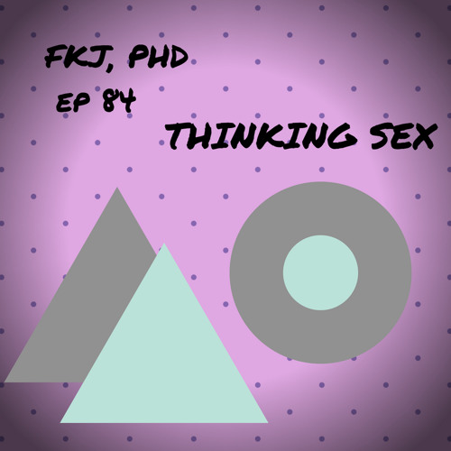 EP 83: Thinking Sex, Radical (Queer) Theory and Politics