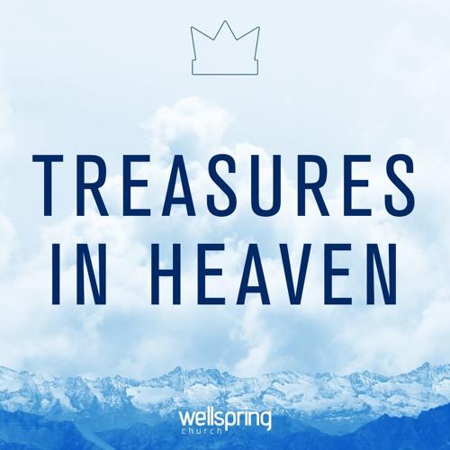 Treasures In Heaven   Pastor Steve Gibson