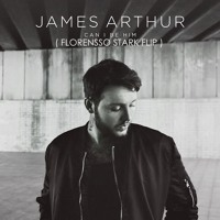 James Arthur - Can I Be Him (Florensso Stark Valentine's Flip/Bootleg)