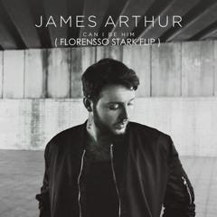 James Arthur - Can I Be Him (Florensso Stark Valentine's Flip/Bootleg)